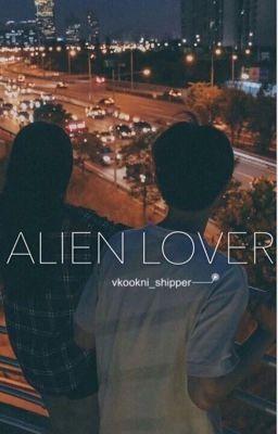 Đọc truyện ALIEN LOVER -- Vhani -- [ hoàn ]