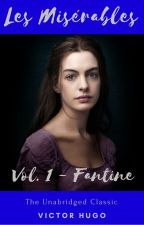 Les Misérables - Vol. 1 - Fantine || Victor Hugo (1887) by SapphireAlena