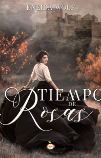Tiempo de rosas de Eneida Wolf