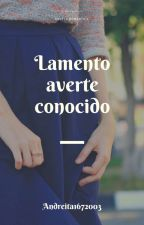 Lamento averte conocido  by andreita1672003