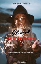 Il Mio Per Sempre 2 (WATTYS2019) by Antonella7896