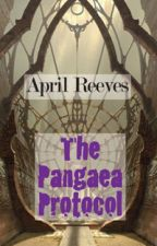 The Pangaea Protocol by AprilKReeves
