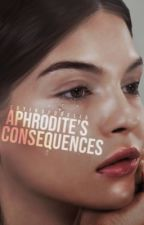 Aphrodite's Consequences by Xoxo-Mine