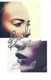 Bad English by BeautifullSoUL
