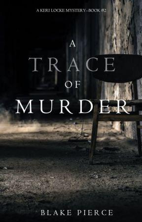 A Trace of Murder (A Keri Locke Mystery--Book #2) by BlakePierceAuthor