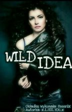 WILD IDEA by x_I_SEE_YOU_x