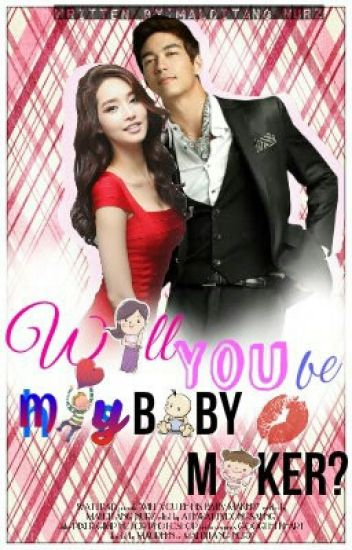 Will You be My Babymaker? (Completed) + Special Chapters