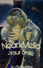 NearxMello ~Your Smile by Mysteriefreak
