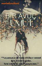 BİR AVUÇ UMUT by mavisolanahtari