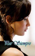 Por Siempre (Everlark) by Ale_096giron