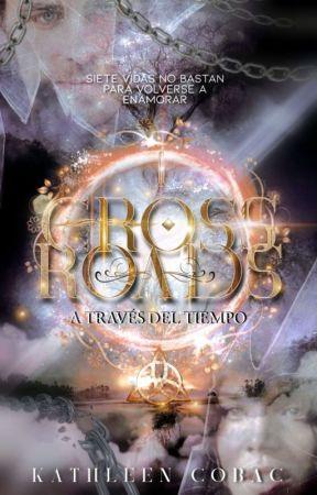 Crossroads - A través del Tiempo by KathleenCobac