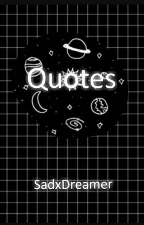 Quotes by SadxDreamer