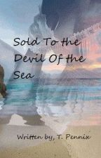 Sold To the Devil Of the Sea by TPennix