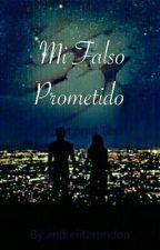 Mi Falso Prometido by Andrebonilla0803