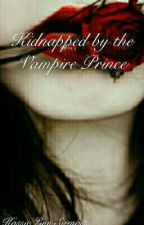 Kidnapped by a Vampire Prince by kassie_sirmans