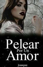 Pelear por un amor. (Segunda temporada de NAP) by Jossepaz