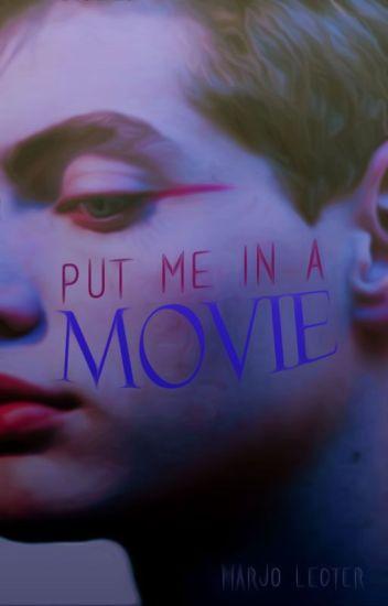 Put Me In A Movie