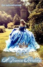 008: A Princesa Herdeira by Leitoracriativa01