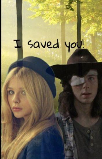I saved you! (Carl Grimes ff)