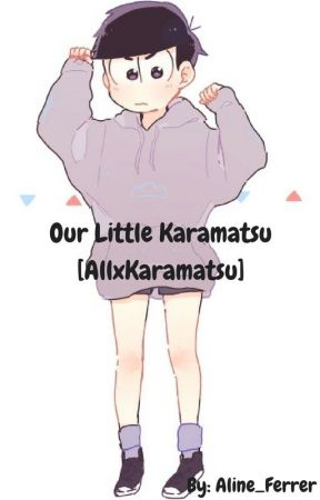 Our Little Karamatsu [AllxKaramatsu] by _BabyKookiee_