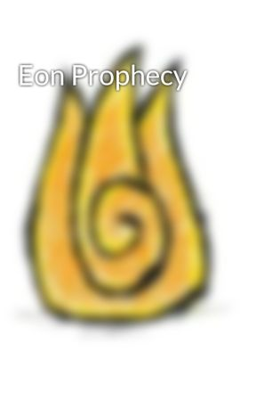 Eon Prophecy by TheOracleTeam