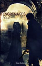 Engrenages Fous by CamilleEndell