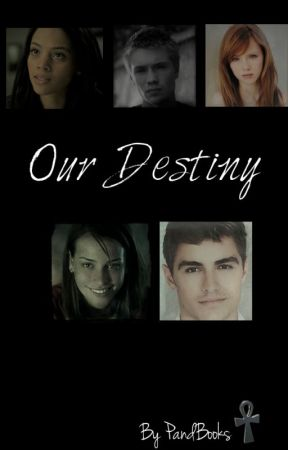Our Destiny (En pause) by PandBooks