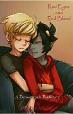 Red Eyes and Red Blood (Davekat) by SippingOnPanChlorine
