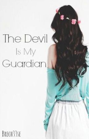 The Devil Is My Guardian  by brech33se