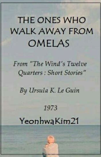 """the ones who walk away from omelas theme Maybe you're familiar with ursula le guin's short story, """"the ones who walk away from omelas"""" it's about a sweet and peaceful city with lovely."""