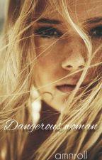 Dangerous Woman by amnroll