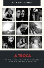 A Troca - (Hiatus) by _Fabylemos