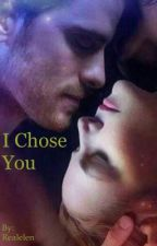 I Chose You  by Realelen