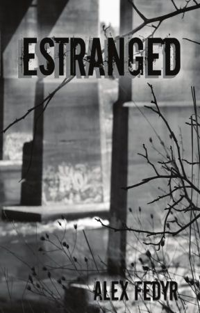 Estranged [Completed] by AlexFedyr