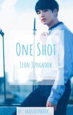 🐰OneShot🐰•Jeon Jungkook• by MandyKim_07