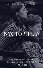 Nyctophilia | Calling by mutlusonyazari