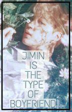 💎Jimin Is The Type Of Boyfriend💎 by btsmxjt