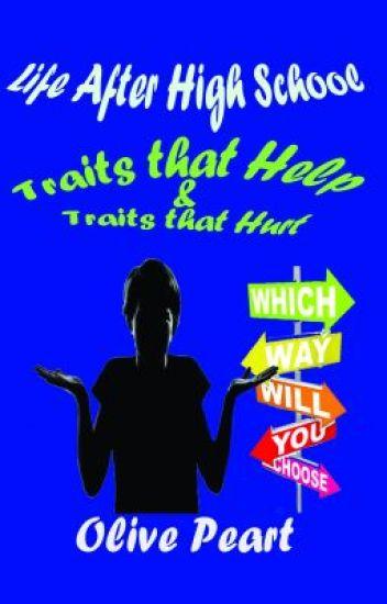 Life After High School: Traits that Help & Traits that Hurt