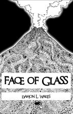 Face of Glass by DamonWakes