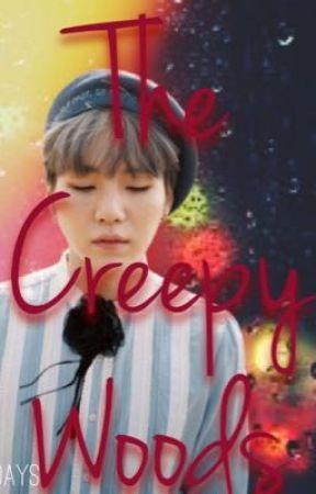 The Creepy Woods (Min Yoongi FF)  by BlossomDays