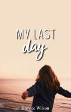 My Last Day | DISCONTINUED by octoberluke