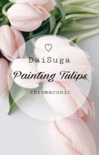Painting Tulips - DaiSuga by chromaconic