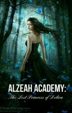 Alzeah Academy: The Lost Princess of Delira by OnlyYours_29