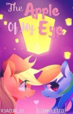{The Apple Of My Eye} ~~ An AppleDash FanFic {{COMPLETED}} by R3AD3R_01