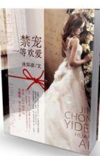 Cấm cưng chiều, nhất đẳng hoan ái - T/g: Mộc Tri Lương by pipap12