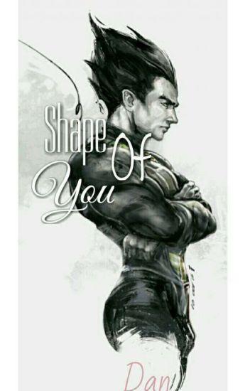 Shape Of You /Vegeta&Bulma\ Oneshot