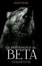 """Fragmentos de """"Le pertenezco al Beta"""" by alejita5182"""