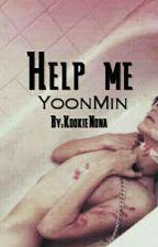 Help Me [YOONMIN] by KookieNona