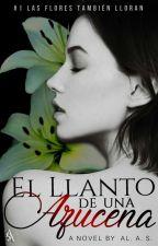 El Llanto de una Azucena© by Quentynne