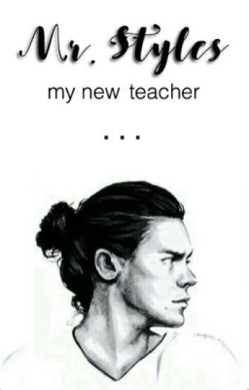 Mr.Styles my new teacher